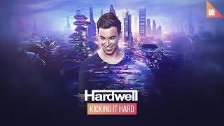 Hardwell - Kicking It Hard