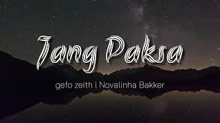 GEFO[JANG PAKSA ]ft Novalinha Bakker  ( lirik Video)