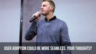 Q&A With Gareth Cliff: User Adoption Could Be More Seamless. Your Thoughts On This?