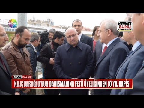 Kılıçdaroğlu'nun danışmanına FETÖ üyeliğinden 10 yıl hapis