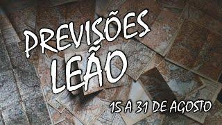 Signo LEÃO de 15 a 31 de Agosto 2019