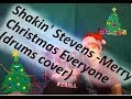 Shakin Stevens Merry Christmas Everyone Drums Cover mp3