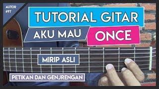 Tutorial Gitar (AKU MAU - ONCE) VERSI ASLI LENGKAP