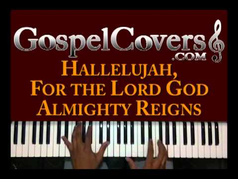 ♫ HALLELUJAH, FOR THE LORD GOD ALMIGHTY REIGNS (Traditional Gospel) - gospel piano cover ♫
