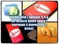 TECNOLOGIA | Android 4.4.2 |Se Detecta Nuevo Error |  Software O Dispositivo | Kitkat