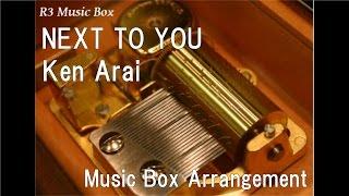 """NEXT TO YOU/Ken Arai [Music Box] (Anime """"Parasyte -the maxim-"""" Original Sound Track)"""