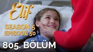 Elif 805. Bölüm   Season 5 Episode 50