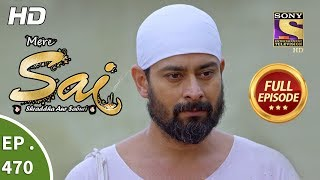 Mere Sai - Ep 470 - Full Episode - 12th July, 2019