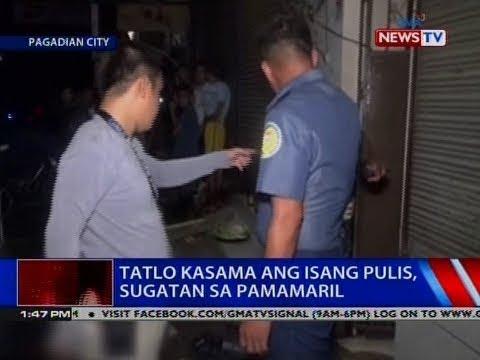 NTVL: Tatlo kasama ang isang pulis, sugatan sa pamamaril