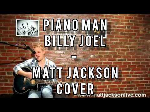 Piano Man - Billy Joel (Matt Jackson acoustic cover)