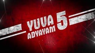 Yuva Adyayam 5