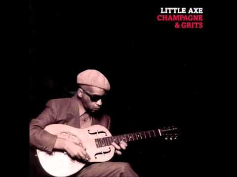 Little Axe - People Grinning In Your Face