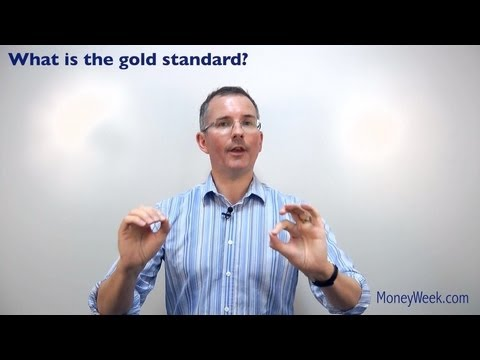 What is a gold standard? - MoneyWeek investment tutorials