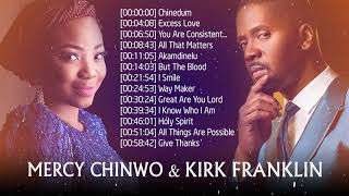 Top Kirk Franklin & Mercy Chinwo Nigeria Gospel Songs 🙏 Greatest Gospel Praise Songs Of Mercy Chinwo