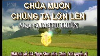CHÚA MUỐN CHÚNG TA LỚN LÊN TRONG NGÀI (Nhạc hoà tấu)