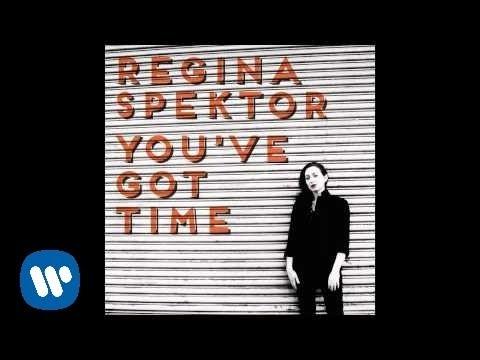 Regina Spektor - Youve Got Time