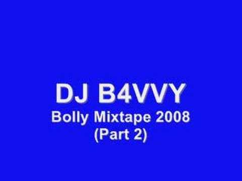 DJ B4VVY - Bolly Mixtape 2008 (Part 2 of 6)
