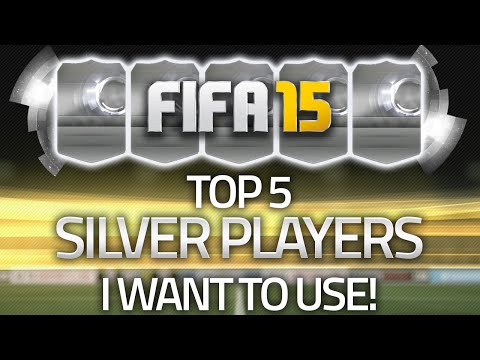 FIFA 15 ULTIMATE TEAM TOP 5 SILVER PLAYERS I WANT TO USE