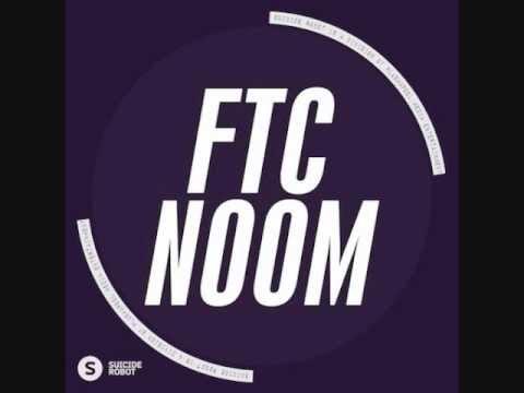 FTC NOOM (original mix)
