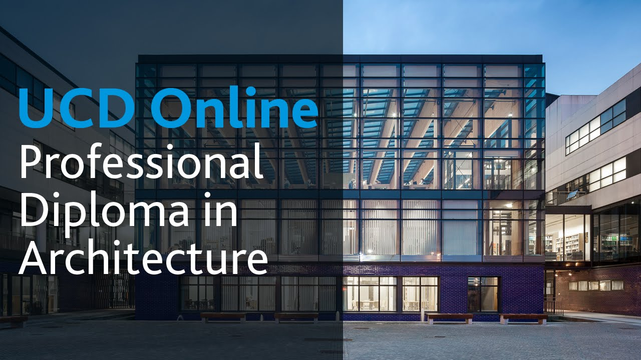 Professional Diploma In Architecture Ucd Online Course