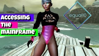 Accessing the mainframe | Second Life 2019  Equal10