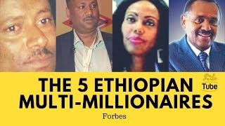 The 5 Ethiopian Multi-Millionaires You Should Know! - Forbes