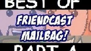 Best of Friendcast Mailbag - Part A