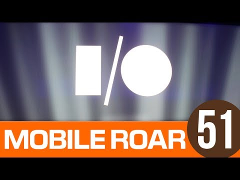 Mobile Roar 51: Google I/O 2014