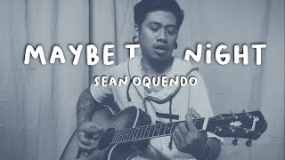 Maybe the Night - Ben&Ben | Exes Baggage OST (Sean Oquendo)