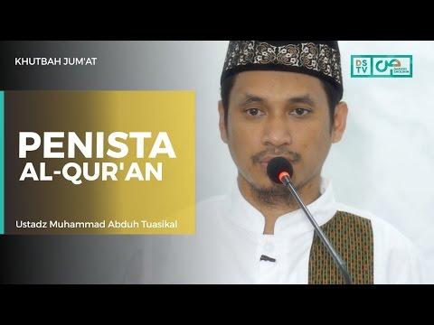 Khutbah Jum'at : Penista Al Qur'an - Ustadz M Abduh Tuasikal
