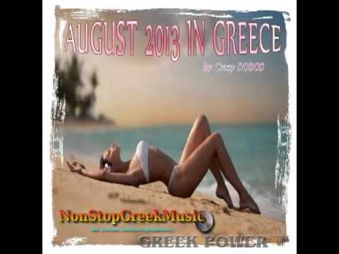 AUGUST 2013 IN GREECE / NON STOP MIX by Crazy BOBOS  [85 Tracks -- 4,30 Hours] NonStopGreekMusic
