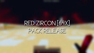 Red Zircon [64x] Pack Release