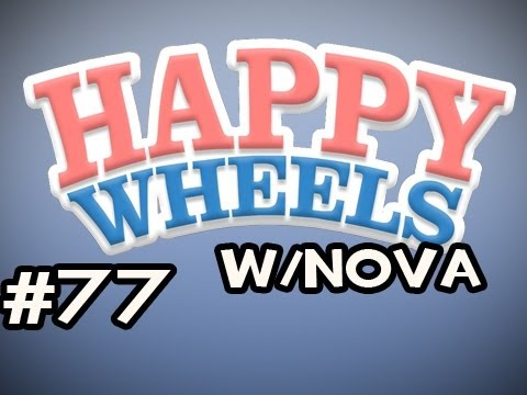 Happy Wheels w/Nova Ep.77 - Obstacle Course? FOAR ME? AWW