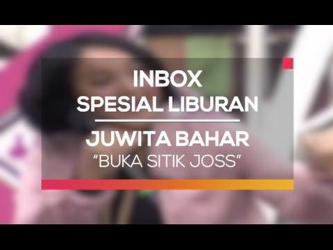Juwita Bahar - Buka Sitik Joss (Inbox Spesial Liburan)