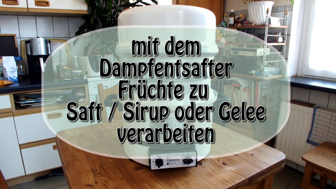entsaften mit dem dampfentsafter youtube. Black Bedroom Furniture Sets. Home Design Ideas
