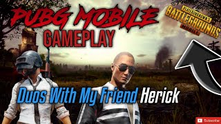 PUBG MOBILE | Duos with my friend Herick!