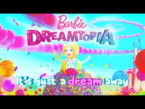 Dreamtopia Theme Song: Official Lyric Music Video | Barbie