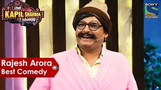 Rajesh Arora Best Comedy The Kapil Sharma Show Indian Comedy