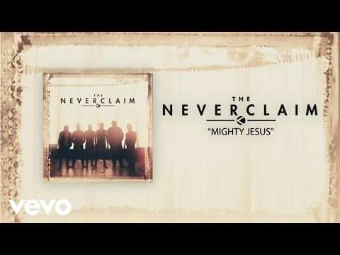 The Neverclaim - Mighty Jesus