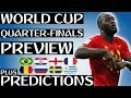 2018 World Cup QUARTER-FINALS Preview PLUS My Predictions! (World Cup Daily)