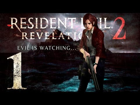 Resident Evil: Revelations 2 Episode 1: Penal Colony Walkthrough HD - Claire Redfield - Part 1