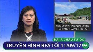 Thời sự tối 11/09/2017   Thông xe tuyến đường vận tải Việt - Trung   © Official RFA