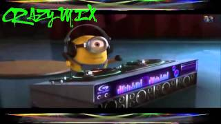 Minions - I Need Your Love Tonight REMIX - Crazy Mix
