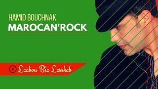 Hamid Bouchnak - Laabou Bia Lasshab « MAROCAN'ROCK » Album Complet