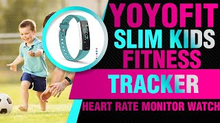 YoYoFit Slim Kids Fitness Tracker Heart Rate Monitor Watch