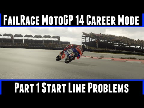 FailRace Moto GP Career Mode Part 1 Start Line Problems