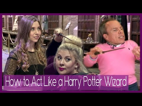 How To Act Like a Harry Potter Wizard!