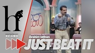 Just Beat It - İbrahim Tatlıses