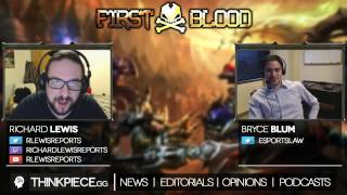 First Blood #14 - Special With @rlewisreports & @esportslaw
