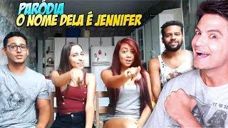 "PARÓDIA ""O NOME DELA É JENIFER"""